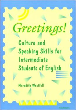 Greetings!: Culture and Speaking Skills for Intermediate Students of English