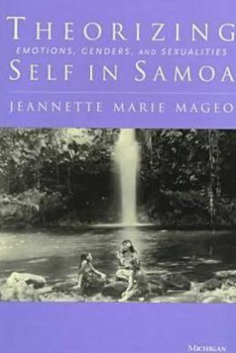 Theorizing Self in Samoa: Emotions, Genders, and Sexualities