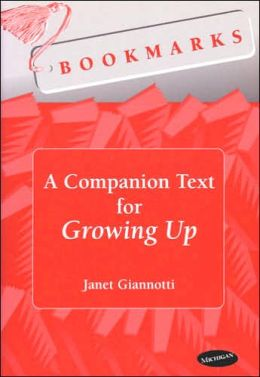 Bookmarks: A Companion Text for Growing Up
