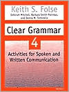 Clear Grammar 4: Activities for Spoken and Written Communication