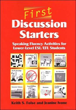 First Discussion Starters: Speaking Fluency Activities for Lower-Level ESL/EFL Students