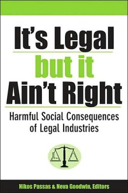 It's Legal but It Ain't Right: Harmful Social Consequences of Legal Industries