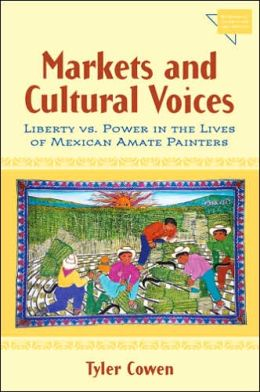 Markets and Cultural Voices: Liberty vs. Power in the Lives of Mexican Amate Painters