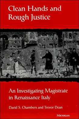 Clean Hands and Rough Justice: An Investigating Magistrate in Renaissance Italy