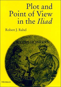 Plot and Point of View in the Iliad