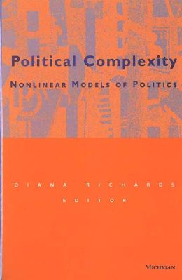 Political Complexity: Nonlinear Models of Politics