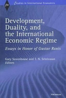 Development, Duality, and the International Economic Regime: Essays In Honor of Gustav Ranis
