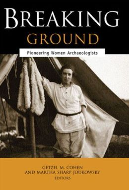 Breaking Ground: Pioneering Women Archaeologists