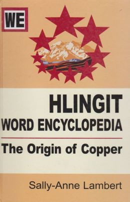 Hlingit Word Encyclopedia: The Origin of Copper (Book & CD)