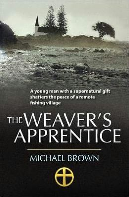 The Weaver's Apprentice: A Young Man with a Supernatural Gift Shatters the Peace of a Remote Fishing Village