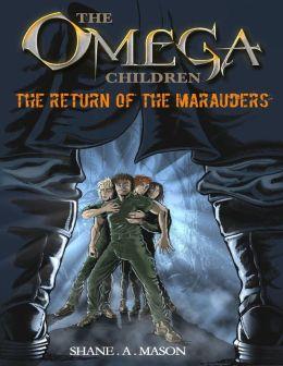 The Omega Children - The Return of the Marauders