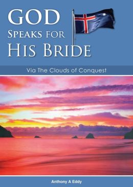 GOD Speaks for His Bride Via The Clouds of Conquest