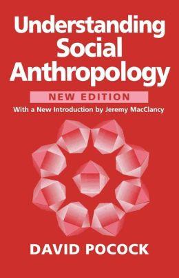 Understanding Social Anthropology