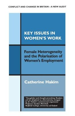 Key Issues in Women's Work: Female Heterogeneity and the Polarisation of Women's Employment