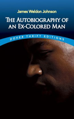 The The Autobiography of an Ex-Colored Man Autobiography of an Ex-Colored Man