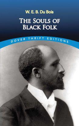 The The Souls of Black Folk Souls of Black Folk