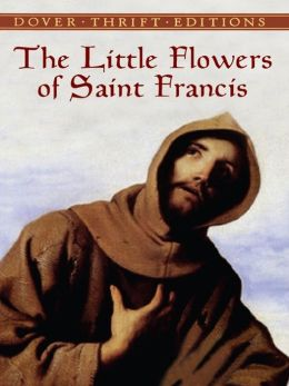 The The Little Flowers of Saint Francis Little Flowers of Saint Francis