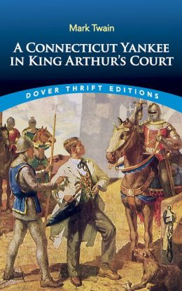 A A Connecticut Yankee in King Arthur's Court Connecticut Yankee in King Arthur's Court