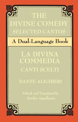 The Divine Comedy Selected Cantos: A Dual-Language Book