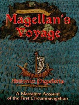Magellan's Voyage: A Narrative Account of the First Circumnavigation