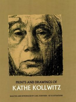 Prints and Drawings of Käthe Kollwitz