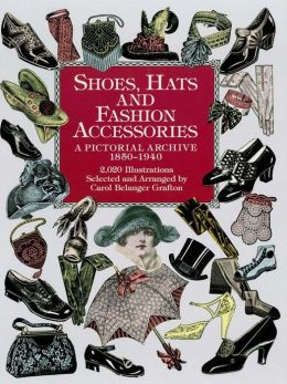 Shoes, Hats and Fashion Accessories: A Pictorial Archive, 185-194
