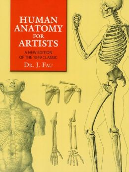Human Anatomy for Artists: A New Edition of the 1849 Classic