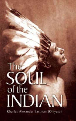 The The Soul of the Indian Soul of the Indian