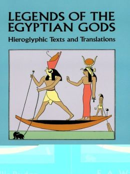 Legends of the Egyptian Gods: Hieroglyphic Texts and Translations