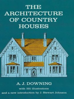 The The Architecture of Country Houses Architecture of Country Houses