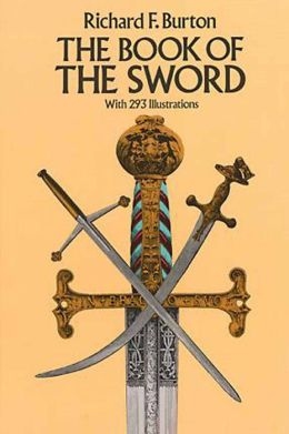 The The Book of the Sword: With 293 Illustrations Book of the Sword