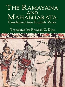 The Ramayana and Mahabharata Condensed into English Verse