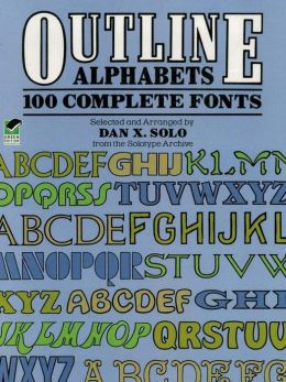 Outline Alphabets: 100 Complete Fonts