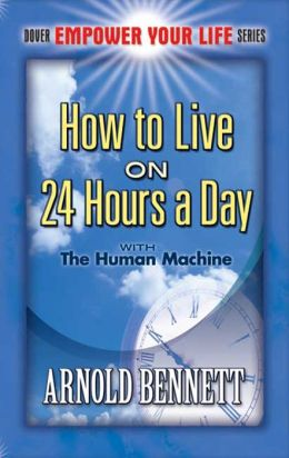How to Live on 24 Hours a Day: with The Human Machine