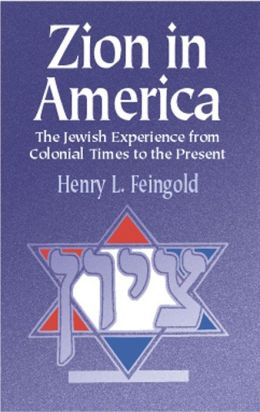Zion in America: The Jewish Experience from Colonial Times to the Present