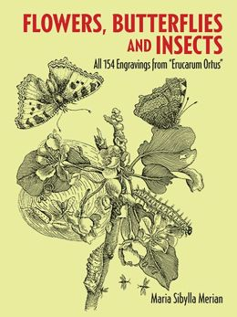 Flowers, Butterflies and Insects: All 154 Engravings from