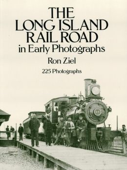 The Long Island Rail Road in Early Photographs