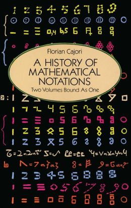 A A History of Mathematical Notations History of Mathematical Notations