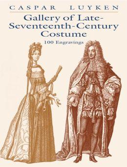 Gallery of Late-Seventeenth-Century Costume: 100 Engravings