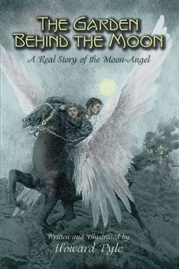 The Garden Behind the Moon: A Real Story of the Moon-Angel