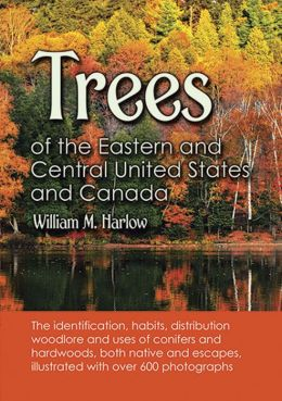 Trees of Eastern and Central United States and Canada