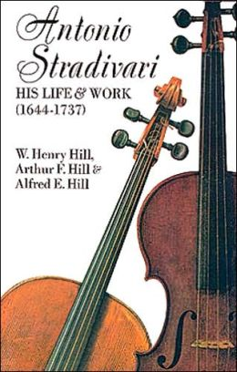 Antonio Stradivari: His Life & Work (1644-1739)
