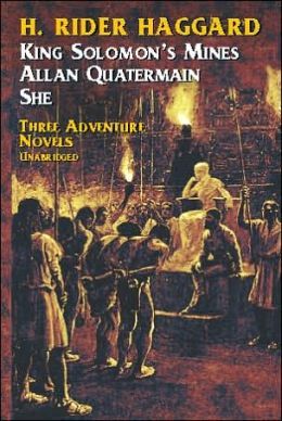 She, King Solomon's Mines, & Allan Quatermain