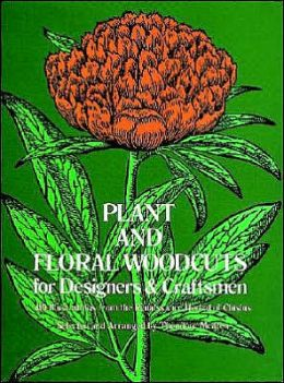 Plant and Floral Woodcuts for Designers and Craftsmen: 419 Illustrations from the Renaissance Herbal of Carolus Clusius