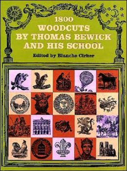 Eighteen Hundred Woodcuts By Thomas Bewick and his High School