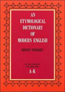 Etymological Dictionary Modern English Volume One