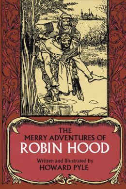 The Merry Adventures of Robin Hood, of Great Renown in Nottinghamshire