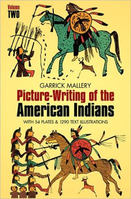 Picture Writing of the American Indians, Vol. 2