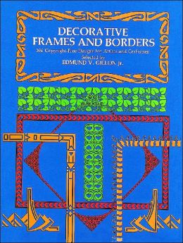 Decorative Frames and Borders: 396 Copyright-Free Designs for Artists and Craftsman