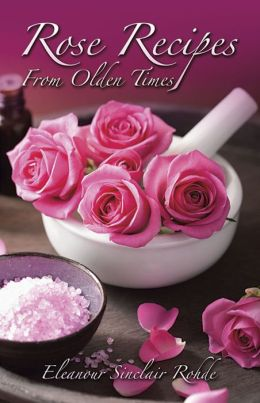 Rose Recipes from Olden Times